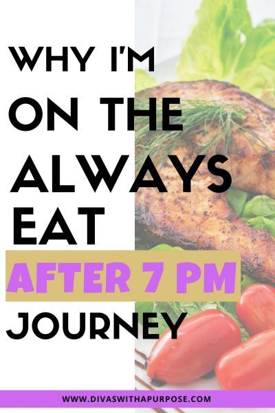 Why the Always Eat After 7 PM plan is right for me at this point in my life. (AD)