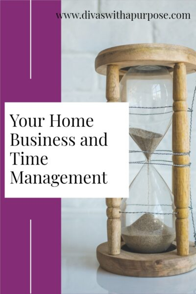 Your Home Business and Time Management go hand-in-hand. Here are tips to help you show up intentionally in your business and get more done.