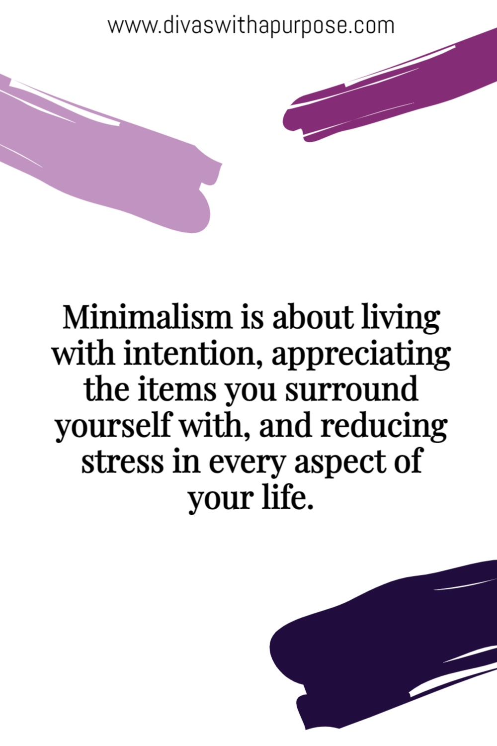 Minimalism is about living with intention