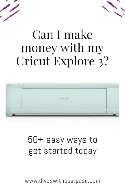 Here are 50+ ways to make money with your Cricut Explore | www.divaswithapurpose.com